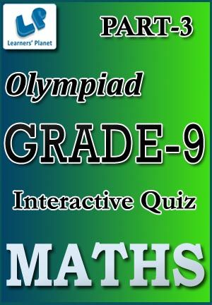 9-OLYMPIAD-MATHS-PART-3 Interactive quizzes & worksheets on Percentage, Pipes & cisterns, Problems on ages, Problems on trains and Profit & loss for grade-9 Olympiad Maths students. Total Questions : 400+ Pattern of questions : Multiple Choice Questions   PRICE :- RS.61.00