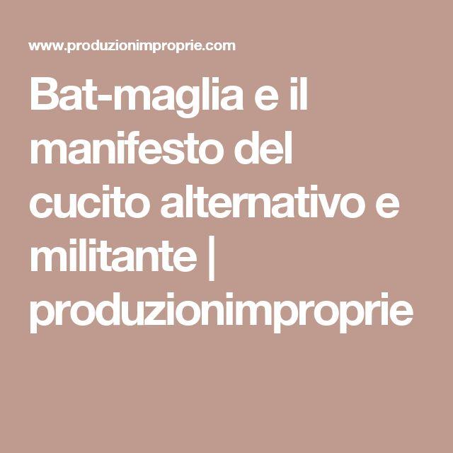 Bat-maglia e il manifesto del cucito alternativo e militante | produzionimproprie