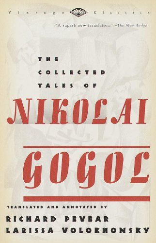The Collected Tales of Nikolai Gogol by Nikolai Gogol http://www.amazon.com/dp/0375706151/ref=cm_sw_r_pi_dp_ZXRNub0SNFVQH