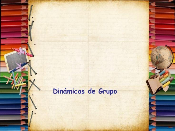Ejemplos de algunas Dinámicas de Presentación, de Confianza y Cohesión grupal, para el Contacto, para la Comunicación y para la Resolución de Conflictos