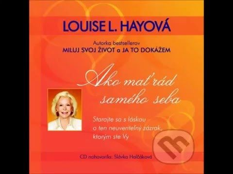 Louise L. Hayova - Ako mat rád samého seba - YouTube