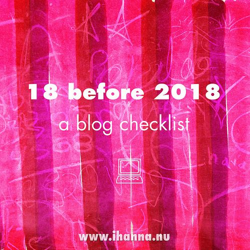 A blog checklist: 18 things to do before 2018 starts by iHanna