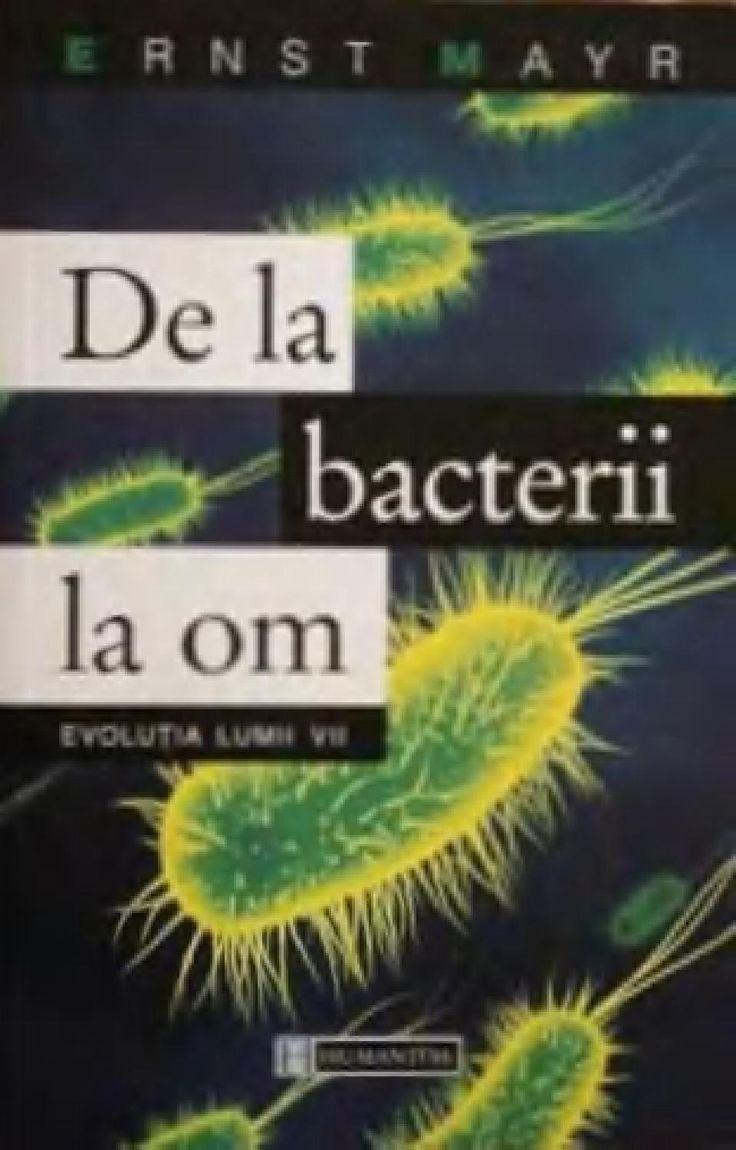 Ernst mayr de la bacterii la om humanitas (2004)