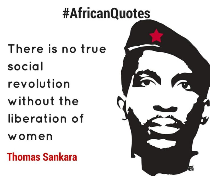 "lati-negros: "" There is no true revolution without the liberation of women - Thomas Sankara """