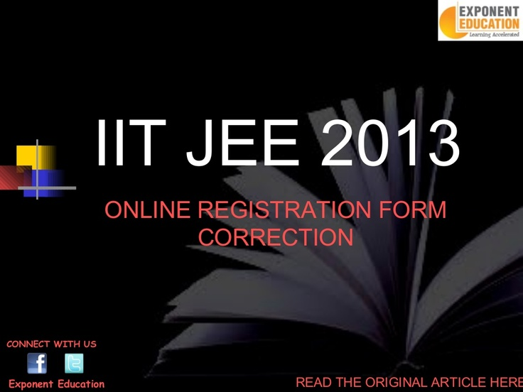 iit-jee-2013-online-registration-form-correction by Exponent Education via Slideshare