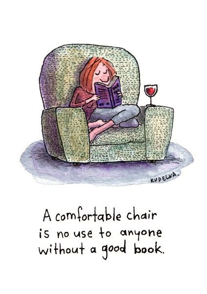 """bookmania:  """"A comfortable chair is no use to anyone without a good book."""" (via minga2glo)"""