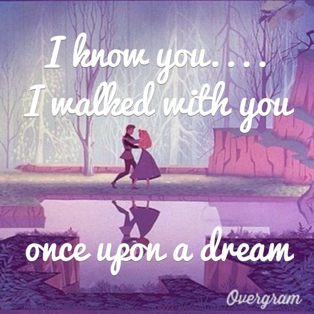 Once Upon A Dream Sleeping Beauty Disney Quote Disney Quotes