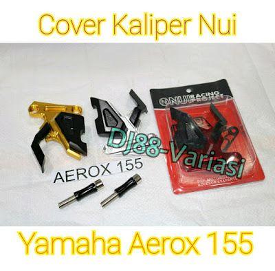 Cover kaliper nui yamaha aerox 155 tutup kaliper pelindung kaliper cnc aksesoris aerox variasi aerox