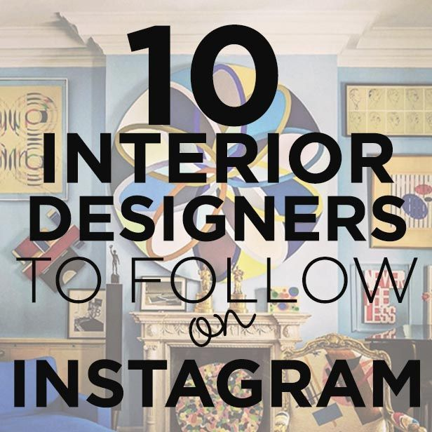 10 must follow interior designers on instagram - Interior Design Blog Ideas