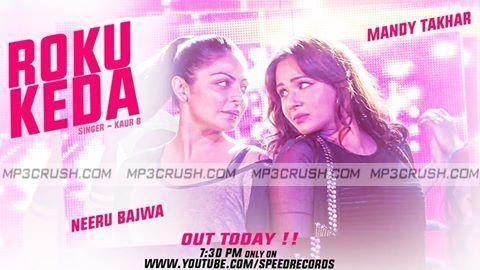 Song Roku Keda By Kaur B Hd official Video Download Song Roku Keda Mp3 Download Lyrics Song Roku Keda Kaur B Movie Sardaar ji Mp3 Download Song Video Lyrics