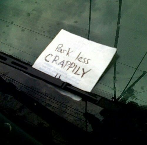 Best Notes For Inconsiderate Parkers Images On Pinterest Bad - 29 hilarious passive aggressive notes to bad parkers 4 killed me