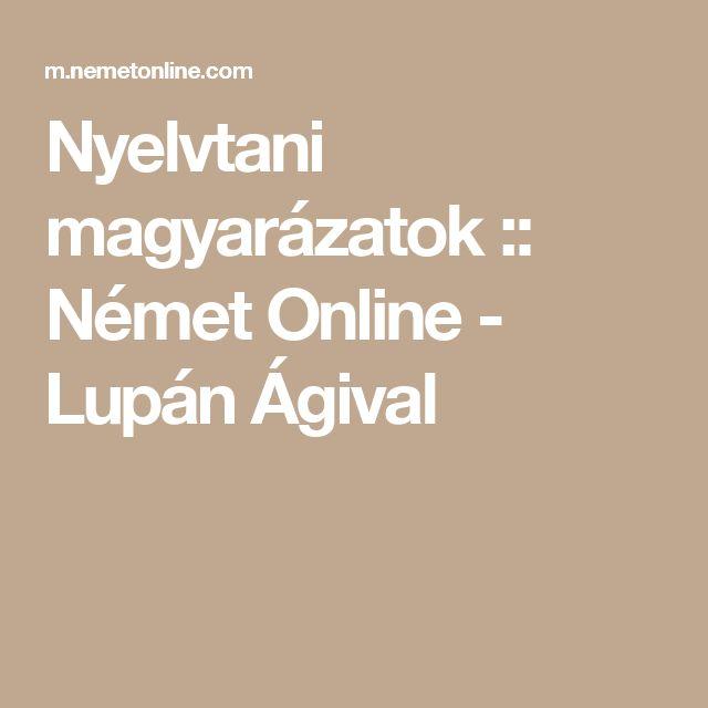 Nyelvtani magyarázatok :: Német Online - Lupán Ágival