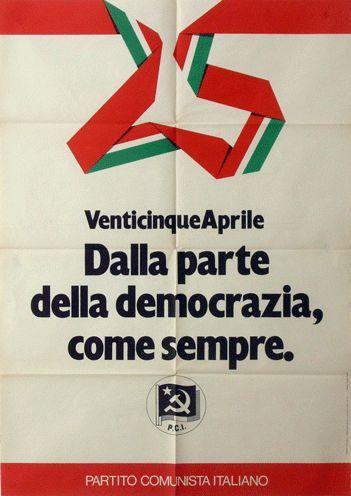 Venticinque aprile dalla parte della democrazia, come sempre  Progetto grafico di Daniele Turchi.