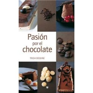 Pasion por el chocolate: Amazon.es: Trish Deseine, JESUS DE COS PINTO: Libros