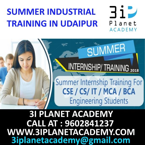 Providing The Best Education And Speed For It 3i Planet Academy Is In Udaipur With Its It Summer Training Besides Engineering Student Summer Internship Train