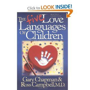 Do you know your child's love language? Gary Chapman encourages parents to figure it out by the child's 5th birthday.