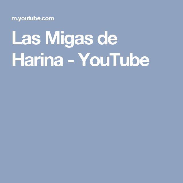 Las Migas de Harina - YouTube