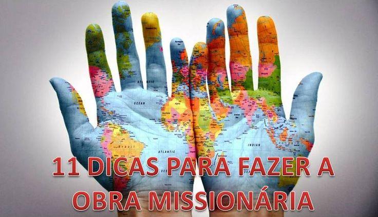 11 DICAS DE COMO FAZER A OBRA MISSIONÁRIA - Mundo Missionário