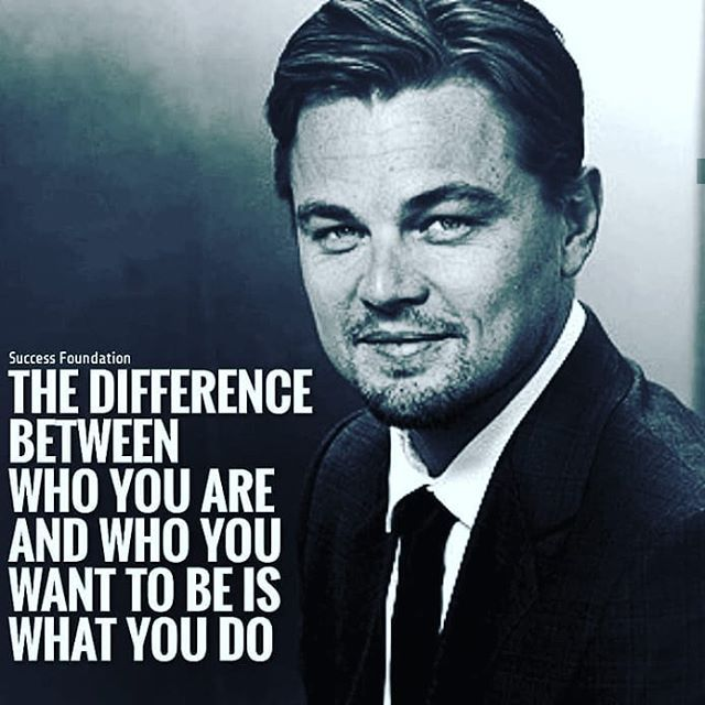 Never Give Up Never Stop Trying You Become What You Put Into Yourself In More Ways Than One Leonardodicap Motivation Success Success Quotes Motivation