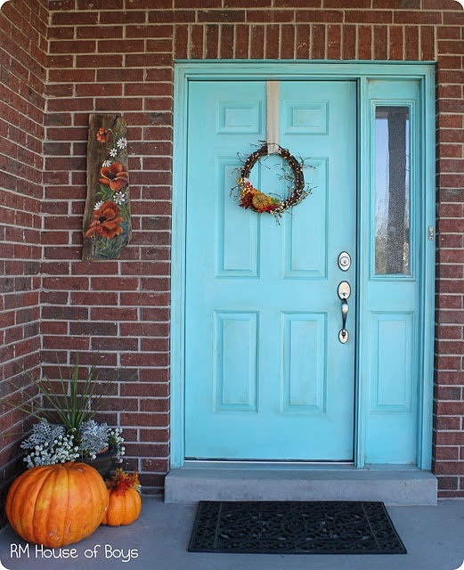 I think I would love to have an aqua front door!