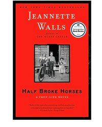 Half Broke Horses. Though it's published after The Glass Castle, chronologically, it's a prequel. It's a fascinating story and a must-read if you liked Glass Castle.