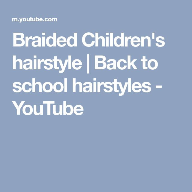 Braided Children's hairstyle | Back to school hairstyles - YouTube