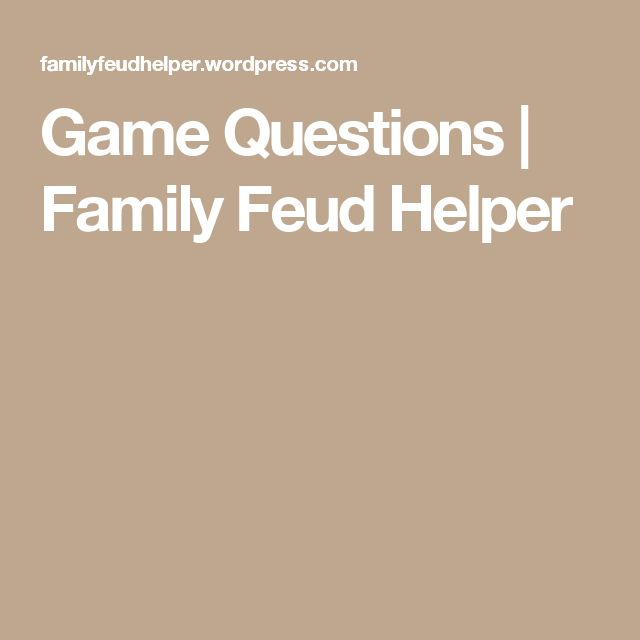 Game Questions | Family Feud Helper