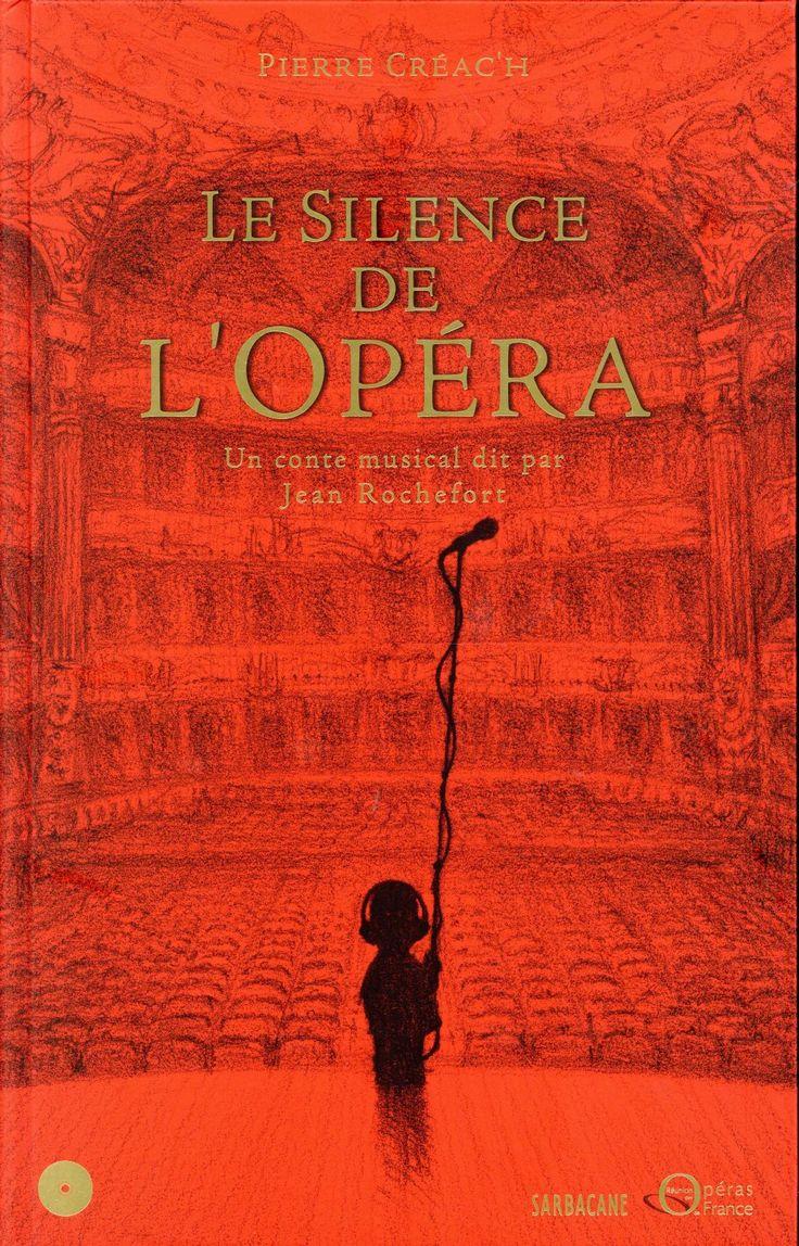 Le silence de l'opéra ; un conte musical dit par Jean Rocherfort - Pierre Créac'H - Sarbacane - Livre + CD Audio - Vivement Dimanche LYON