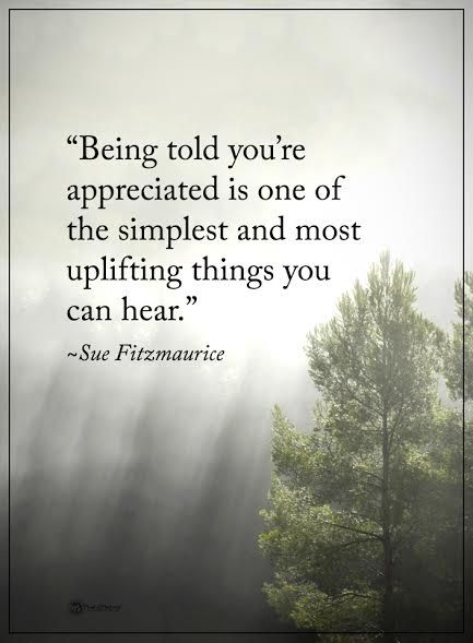 """Being told you're appreciated is one of the simplest and most uplifting things you can hear."" - Sue Fitzmaurice ~ETS  #positivevibes #appreciation #uplift"