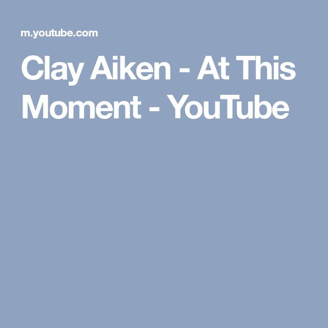 Clay Aiken - At This Moment - YouTube