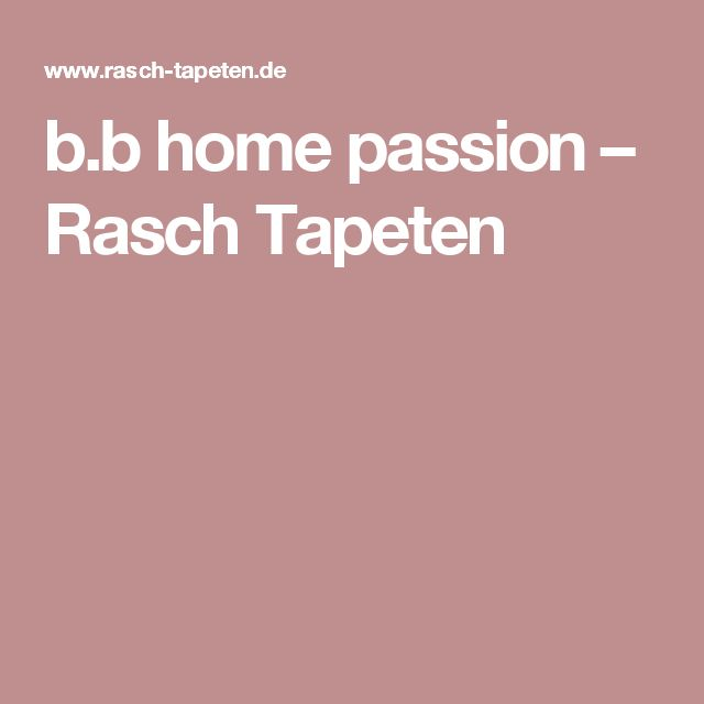 b.b home passion – Rasch Tapeten