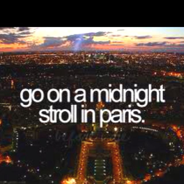 Before I die.Bucketlist, Buckets Lists, Check, Paris At Night, Paris France, Before I Die, Things, Midnight Stroll, Bucket Lists