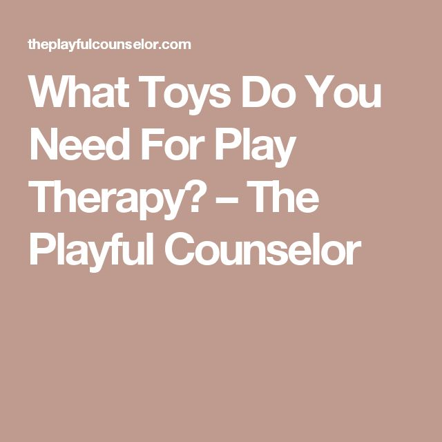 What Toys Do You Need For Play Therapy? – The Playful Counselor