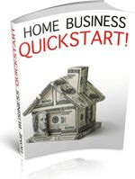 Home Business Quickstart! - Uncover the secrets of starting a profitable business from home. Inside you will learn how to do everything from Internet Marketing to selling your written work! Use this title to become your own boss!