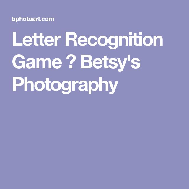 Letter Recognition Game ⋆ Betsy's Photography