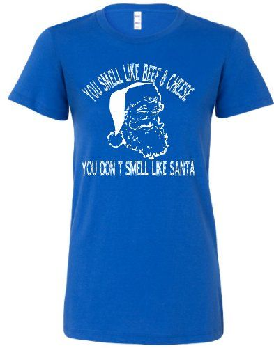 Large Royal Blue Juniors You Smell Like Beef And Cheese You Dont Smell Like Santa Elf Christmas Movie T-Shirt