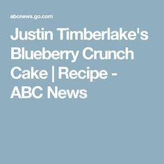 Justin Timberlake's Blueberry Crunch Cake | Recipe - ABC News
