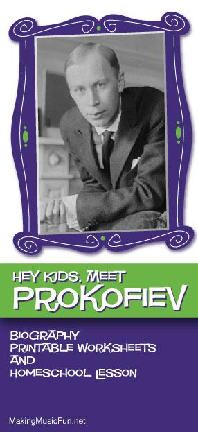 Hey Kids, Meet Sergei Prokofiev | Composer Biography and Music Lesson Resources - http://makingmusicfun.net/htm/f_mmf_music_library/hey-kids-meet-sergi-prokofiev.htm