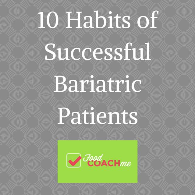 I've had the priveldge of working with weight-loss surgery patients for the past six years (at the time of this post). During this time, I've learned what habits my most successful pati…