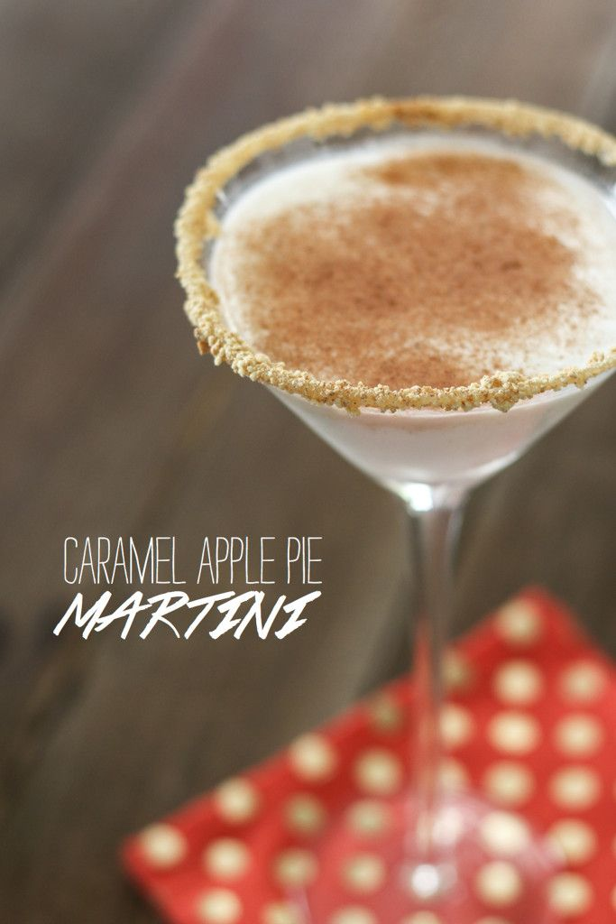Caramel Apple Pie Martini - this is seriously amazingness in a glass.
