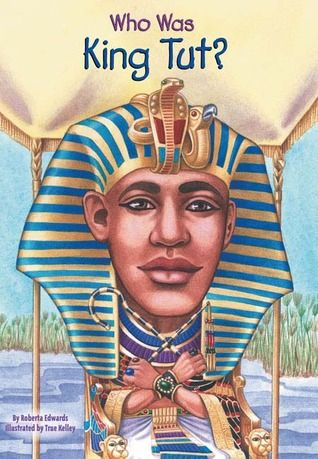 Non-fiction Picture Book Wednesday- Who was King Tut? (Mentor text for Narrative non-fiction/biography, Text features)