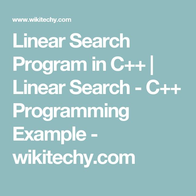 Linear Search Program in C++ | Linear Search - C++ Programming Example - wikitechy.com