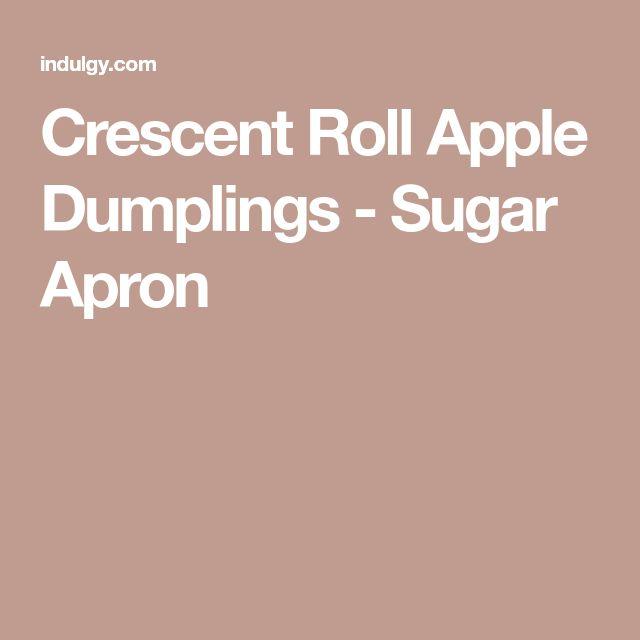 Crescent Roll Apple Dumplings - Sugar Apron
