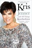 Kris Jenner...and All Things Kardashian Glad I read this...she's an admirable woman and gets a bum rap from the media...