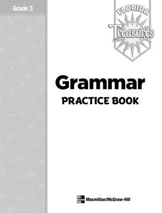 Treasures (mcgraw hill) gr 3 grammar practice book