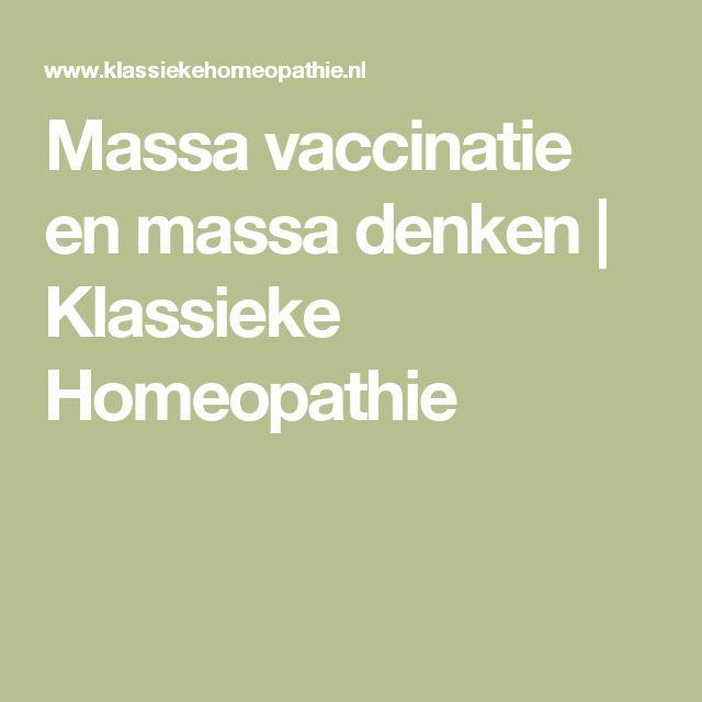 Massa vaccinatie en massa denken | Klassieke Homeopathie