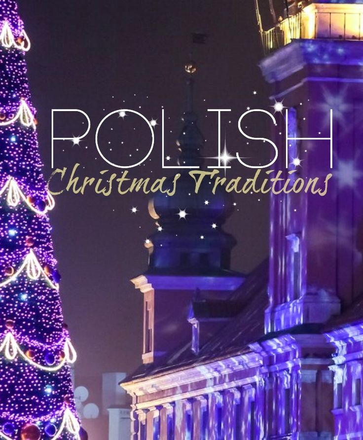Polish Christmas Traditions: www.polska.pl/en/experience-poland/traditions-and-holidays/christmas/
