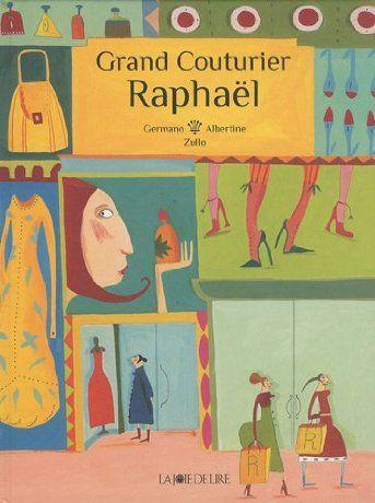 Grand Couturier Raphaël - Germano Zullo | Effet de la mode et de l'attrait de la société de consommation. Grand format. Ouvrage de facture très soignée.