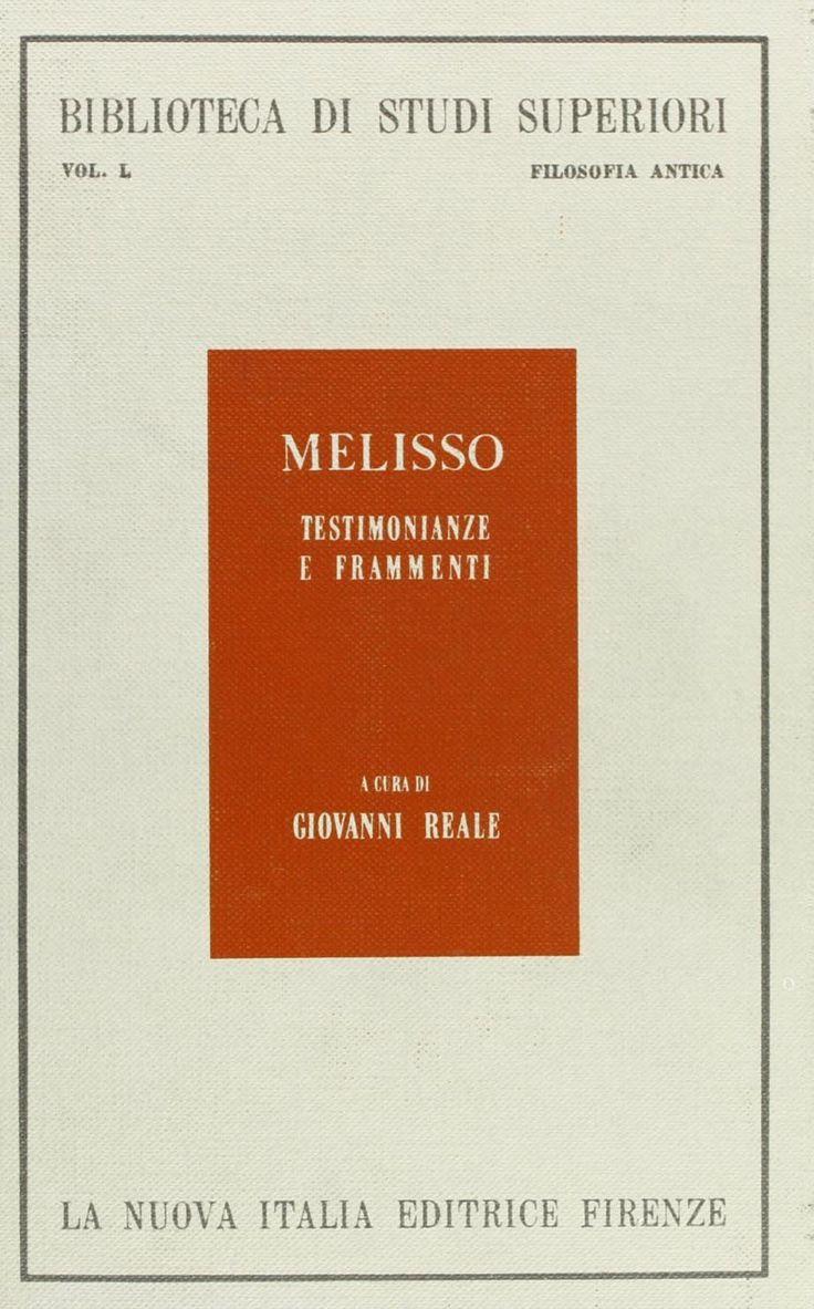 Melissos, de Samos --- Testimonianze e frammenti --- Firenze: La Nuova Italia, dicembre 1970