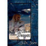 And If I Offered Thee A Bargain (Kindle Edition)By Jules Jones